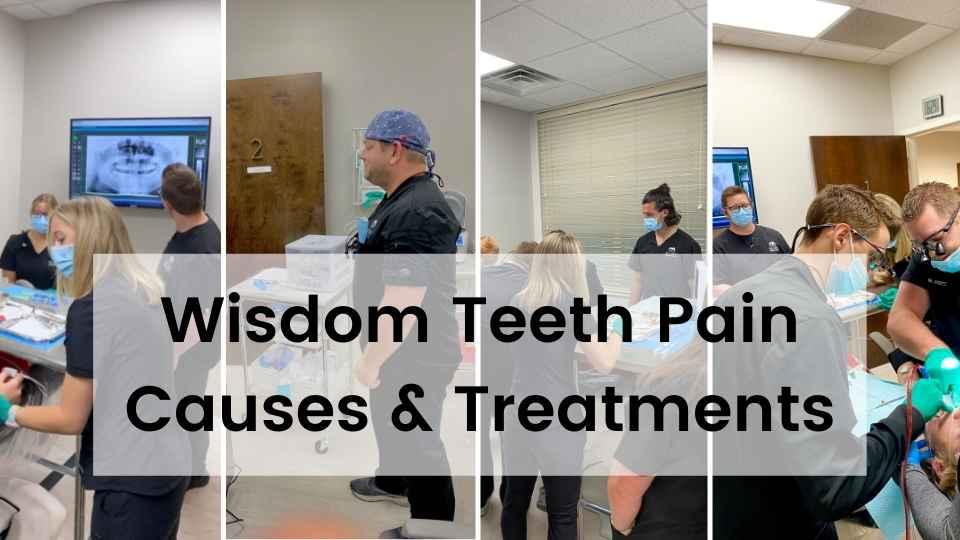 Wisdom Teeth Pain Causes & Treatments